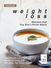 Unusual Weight Loss Recipes that You Don't Know About: Your Weight Loss Plan can be Exciting and Delicious, You Know Right?