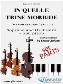 """""""In quelle trine morbide"""" for soprano and orchestra (Parts): from """"Manon Lescaut"""""""