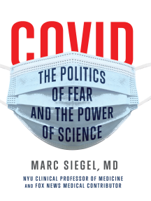 COVID: The Politics of Fear and the Power of Science