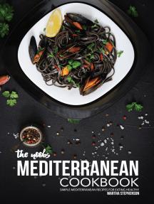 The Noobs Mediterranean Cookbook: Simple Mediterranean Recipes for Eating Healthy