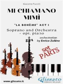 """Mi chiamano Mimì - soprano and orchestra (Parts): """"La bohème"""" act I"""