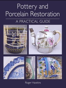 Pottery and Porcelain Restoration: A Practical Guide
