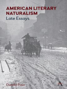 American Literary Naturalism: Late Essays