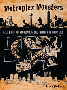 Metroplex Monsters: Dallas Demons, Fort Worth Goatmen & Other Terrors of the Trinity River
