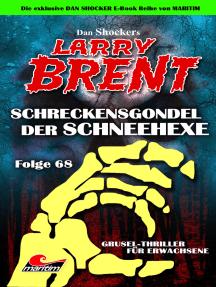 Dan Shocker's LARRY BRENT 68: Schreckensgondel der Schneehexe