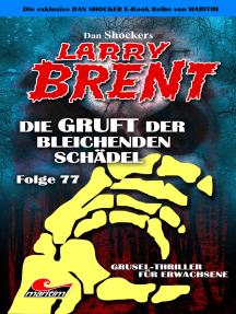 Dan Shocker's LARRY BRENT 77: Die Gruft der bleichenden Schädel
