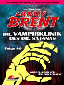 Dan Shocker's LARRY BRENT 80: Die Vampirklinik des Dr. Satanas