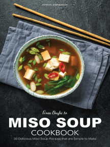 From Dashi to Miso Soup Cookbook: 30 Delicious Miso Soup Recipes that Are Simple to Make