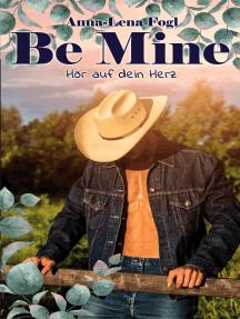 Be Mine: Hör Auf Dein Herz