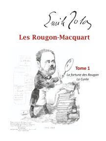 Les Rougon-Macquart: Tome 1  La Fortune des Rougon,  La Curée