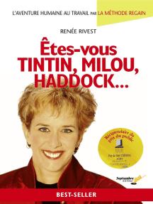 Êtes-vous Tintin, Milou, Haddock...: L'aventure humaine au travail par la méthode ReGain