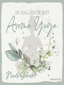 In Balance mit Aroma-Yoga
