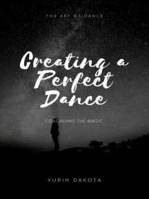 Creating A Perfect Dance