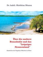 """Die saubere Braunkohle und das """"Leipziger Neuseenland"""": Wie aus Braunkohle-Tagebauen tiefe Seen und idyllische Naturlandschaften entstanden sind"""