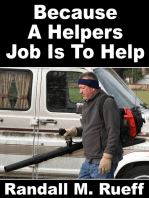 Because A Helpers Job Is To Help