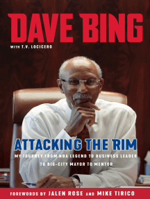 Dave Bing: Attacking the Rim: My Unlikely Journey from NBA Legend to  Business Leader to Big-City Mayor to Mentor