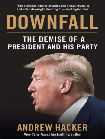 Downfall: The Demise of a President and His Party