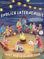 Endlich Laternenzeit - Sankt Martin Kinderlieder