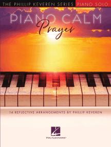 Piano Calm: Prayer: 14 Reflective Arrangements by Phillip Keveren