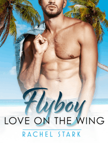Flyboy: Love on the Wing