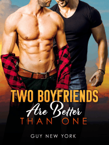 Two Boyfriends Are Better Than One