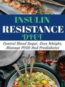 Insulin Resistance Cookbook: Control Blood Sugar, Lose Weight, Manage PCOS And Prediabetes