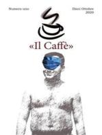 «Il Caffè» numero uno: Dieci Ottobre 2020