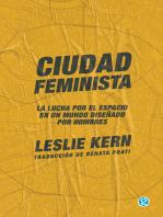 Ciudad feminista: La lucha por el espacio en un mundo diseñado por hombres