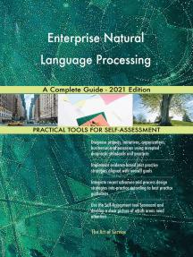 Enterprise Natural Language Processing A Complete Guide - 2021 Edition
