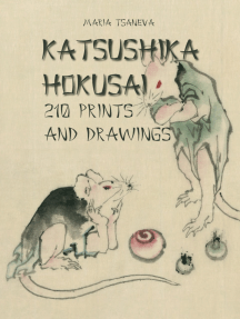 Katsushika Hokusai: 210 Prints and Drawings