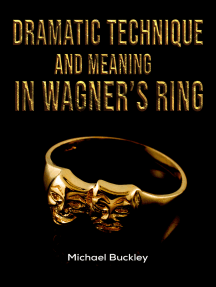 Dramatic Technique and Meaning in Wagner's Ring