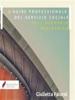 L'agire professionale del servizio sociale nell'ospedale pediatrico