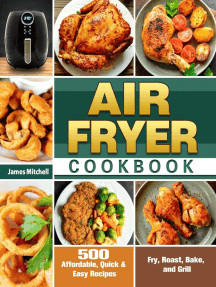 Air Fryer Cookbook:500 Affordable, Quick & Easy Recipes to Fry, Roast, Bake, and Grill