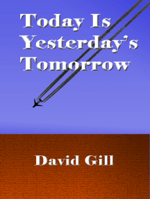 Today Is Yesterday's Tomorrow
