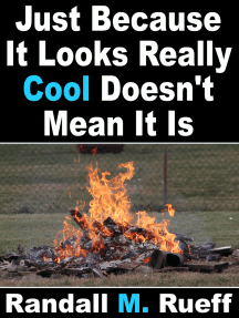 Just Because It Looks Really Cool Doesn't Mean It Is