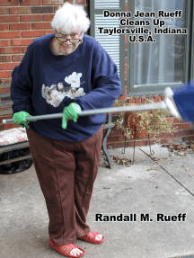 Donna Jean Rueff Cleans Up Taylorsville, Indiana U.S.A.