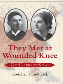 They Met at Wounded Knee: The Eastmans' Story