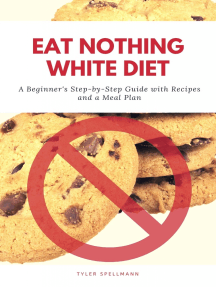 Eat Nothing White Diet: A Beginner's Step-by-Step Guide with Recipes and a Meal Plan