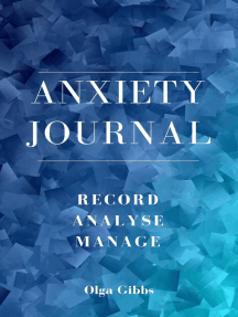 Anxiety Journal: A practical tool to managing stress, understanding anxiety and its triggers.