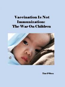 Vaccination Is Not Immunization: The War On Children