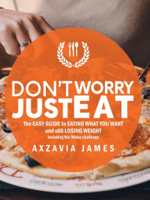 Don't Worry Just Eat: The easy guide to eating what you want and still losing weight, #1