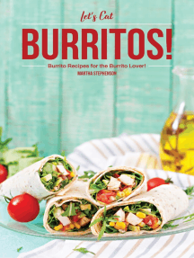Let's Eat Burritos!: Burrito Recipes for the Burrito Lover!