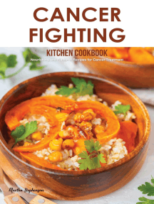 Cancer Fighting Kitchen Cookbook: Nourishing and Flavorful Recipes for Cancer Treatment