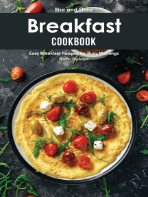 Rise and Shine Breakfast Cookbook: Easy Breakfast Recipes for Busy Mornings