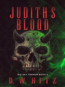 Judith's Blood: Big Sky Terror, #2