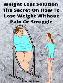 Weight Loss Solution The Secret On How To Lose Weight Without Pain Or Struggle