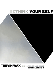 Rethink Your Self: The Power of Looking Up Before Looking In