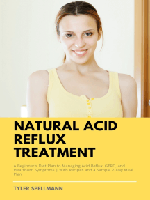 Natural Acid Reflux Treatment: A Beginner's Diet Plan to Managing Acid Reflux, GERD, and Heartburn Symptoms  With Recipes and a Sample 7-Day Meal Plan