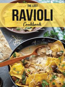 The Lost Ravioli Cookbook: Ravioli Recipes for the Family