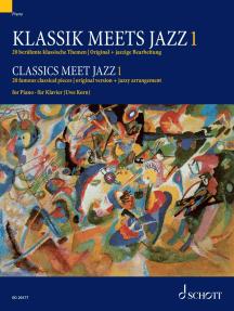 Classics meet Jazz 1: 20 famous classical pieces, original version + jazzy arrangement